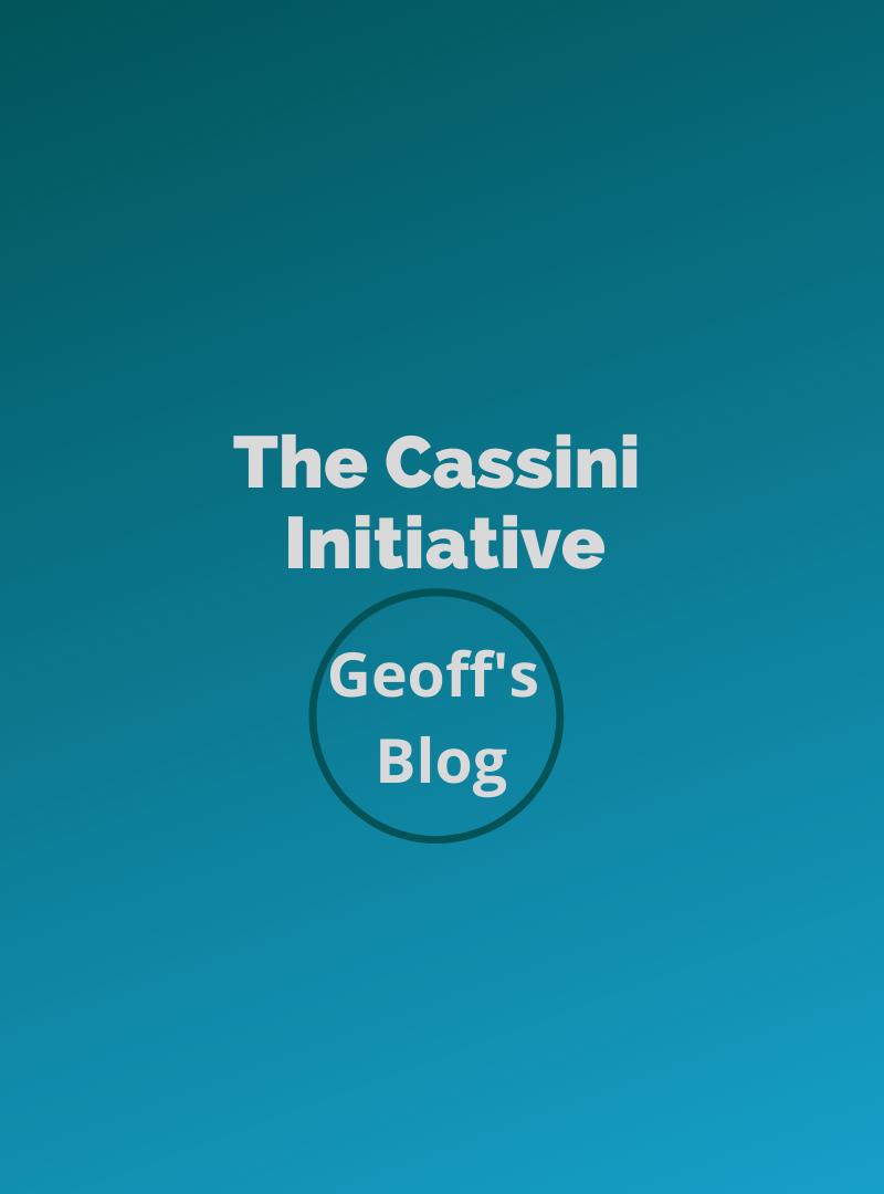 Geoff's Blog: The Cassini Initiative