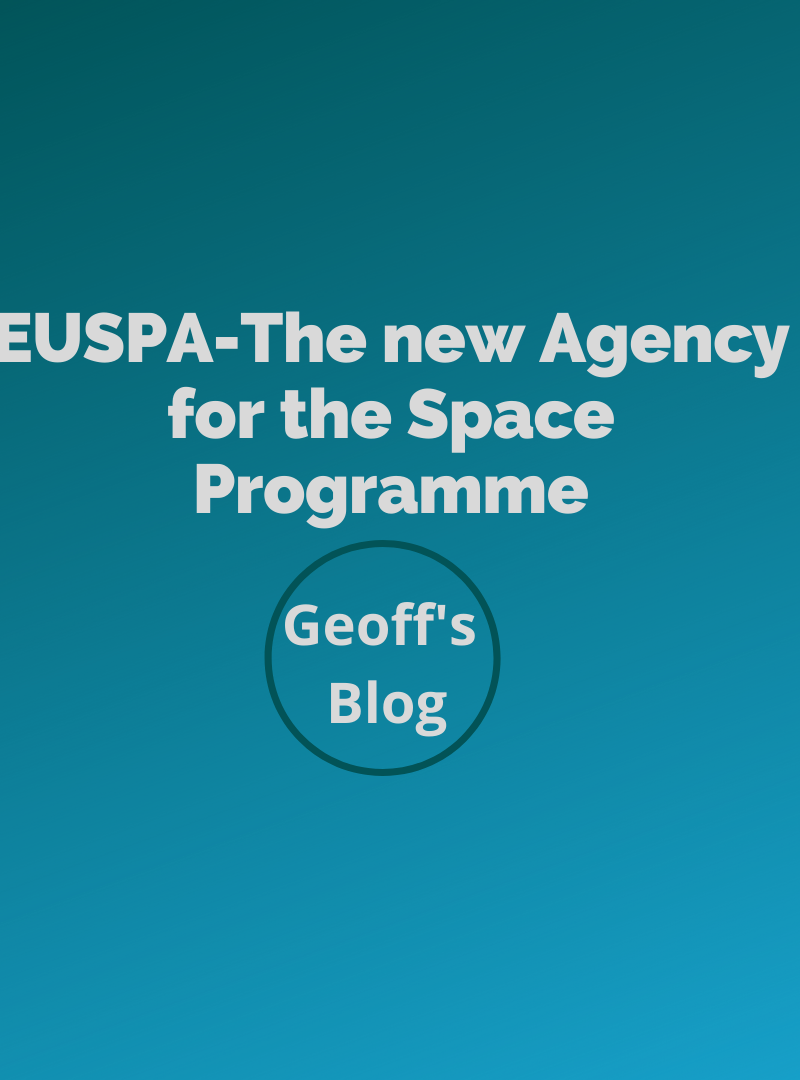 Geoff's Blog: EUSPA-The new Agency for the Space Programme