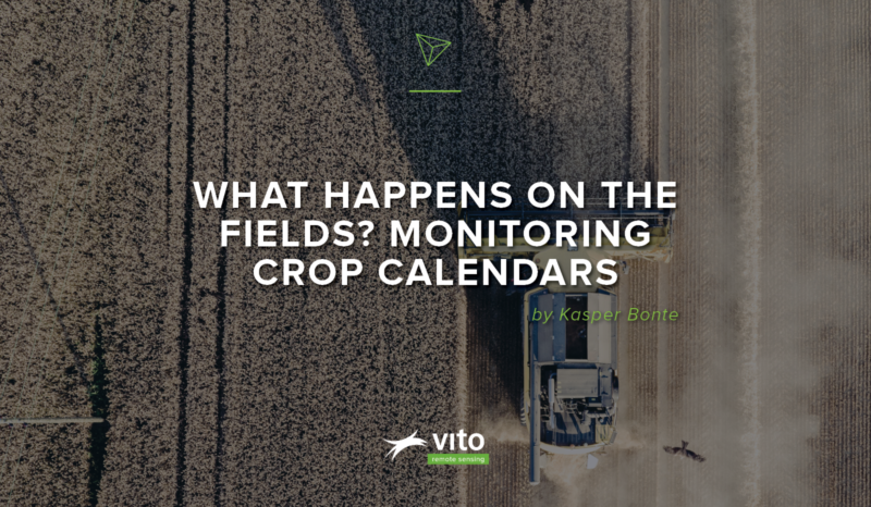 VITO: WHAT HAPPENS ON THE FIELDS? MONITORING THE CROP CALENDARS